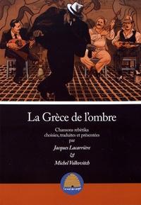 Jacques Lacarrière et Michel Volkovitch - La Grèce de l'ombre - Chansons rebètika.