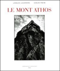 Jacques Lacarrière et Carlos Freire - Le Mont Athos.
