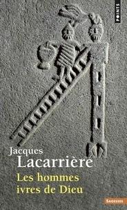 Jacques Lacarrière - Les hommes ivres de Dieu.