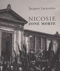 Jacques Lacarrière - Nicosie - Zone morte.