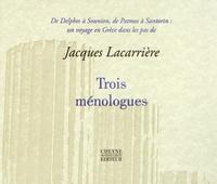 Jacques Lacarrière - Trois ménologues.