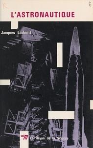 Jacques Lachnitt et Roland Bardet - L'astronautique.