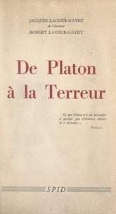 Jacques Lacour-Gayet et Robert Lacour-Gayet - De Platon à la Terreur.