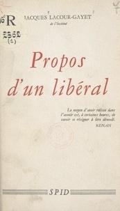 Jacques Lacour-Gayet - Propos d'un libéral.