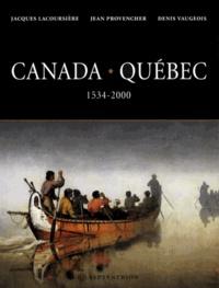 Jacques Lacoursière et Jean Provencher - Canada Québec - Synthèse historique 1534-2000.