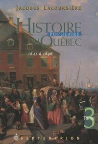 Histoire populaire du Québec- Tome 3, 1841-1896 - Jacques Lacoursière   Showmesound.org