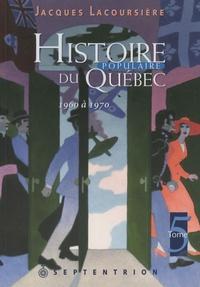 Jacques Lacoursière - Histoire populaire du Québec - Tome 5, 1960 à 1970.