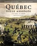 Jacques Lacoursière et Hélène Quimper - Québec ville assiégée, 1759-1760 - D'après les acteurs et les témoins.
