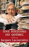 Jacques Lacoursière - Une histoire du Québec.