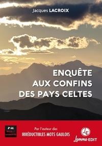 Jacques Lacroix - Enquête aux confins des pays celtes.