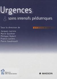 Jacques Lacroix et Marie Gauthier - Urgences et soins intensifs pédiatriques.