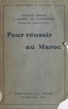 Jacques Ladreit de Lacharrière et Auguste Terrier - Pour réussir au Maroc.