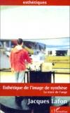 Jacques Lafon - Esthétique de l'image de synthèse - La trace de l'ange.