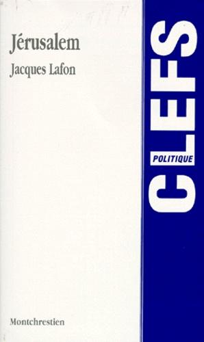 Jacques Lafon - Jérusalem.