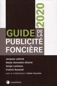 Jacques Lafond et Neyla Gonzalez-Gharbi - Guide de la publicité foncière.