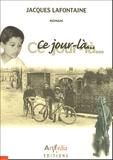 Jacques Lafontaine - Ce jour-là....