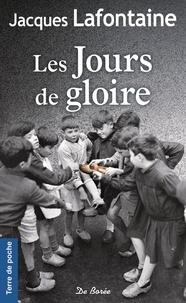 Jacques Lafontaine - Les Jours de gloire.