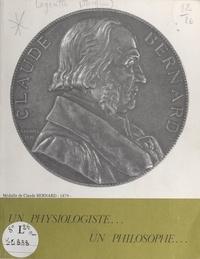 Jacques Lagoutte et Pierre Clavel - Claude Bernard, un physiologiste, un philosophe.