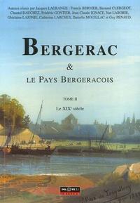 Jacques Lagrange - Bergerac et le Pays Bergeracois - Le XIXe siècle.