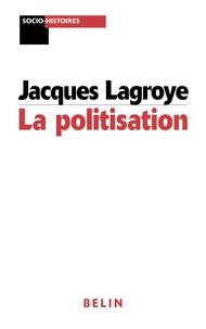Jacques Lagroye - La politisation.