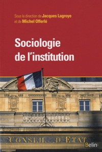 Jacques Lagroye et Michel Offerlé - Sociologie de l'institution.