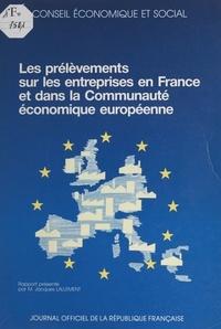 Jacques Lallement et  Conseil Economique et Social - Les prélèvements sur les entreprises en France et dans la Communauté économique européenne - Séances des 26 et 27 février 1991.