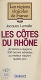 Jacques Lamalle et  Escaro - Les Côtes du Rhône - De Vienne à Avignon, 300 bonnes adresses au meilleur rapport qualité-prix.