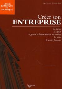 Jacques Lambalais et Dominique Sigaud - Créer son entreprise.