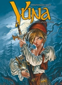 Jacques Lamontagne et  Ma Yi - Yuna Tome 1 : La Prophétie de Winog.