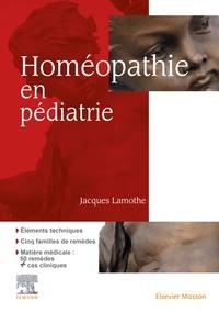 Jacques Lamothe - Homéopathie en pédiatrie.