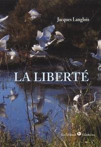Jacques Langlois - La liberté.
