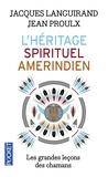 Jacques Languirand et Jean Proulx - L'héritage spirituel amérindien.