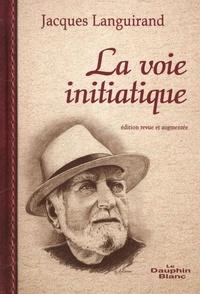 Jacques Languirand - La voie initiatique  N.E..