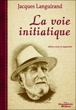 Jacques Languirand - La voie initiatique - Le sens caché de la vie.