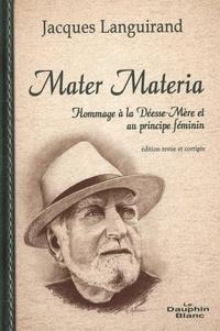 Jacques Languirand - Mater Materia.