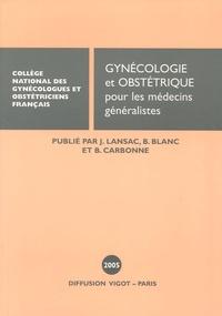 Jacques Lansac et Georges Boog - Gynécologie-Obstétrique pour les médecins généralistes.