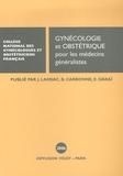 Jacques Lansac et Bruno Carbonne - Gynécologie-Obstétrique - Pour les médecins généralistes.