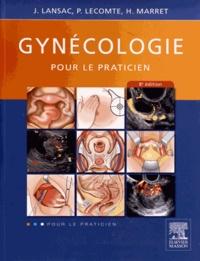Jacques Lansac et Henri Marret - Gynécologie pour le praticien.