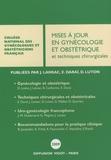 Jacques Lansac et Emile Daraï - Mises à jour en gynécologie et obstétrique et techniques chirurgicales.