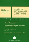 Jacques Lansac et Dominique Luton - Mises à jour en Gynécologie et Obstétrique et techniques chirurgicales.