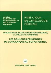 Jacques Lansac et J Delotte - Mises à jour en Gynécologie médicale - Les douleurs pelviennes : de l'organique au fonctionnel.