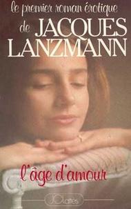 Jacques Lanzmann - L'âge d'amour.