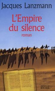Jacques Lanzmann - L'Empire du silence.