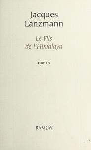 Jacques Lanzmann - Le Fils de l'Himalaya.