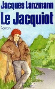 Jacques Lanzmann - Le Jacquiot.
