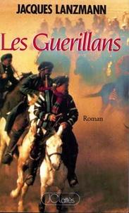 Jacques Lanzmann - Les guérillans.