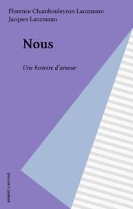 Jacques Lanzmann - Nous, une histoire d'amour.