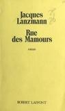 Jacques Lanzmann - Rue des Mamours.