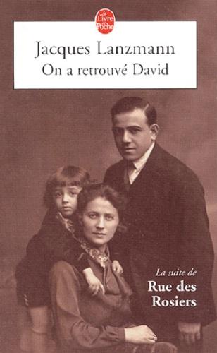 Jacques Lanzmann - Rue des Rosiers Tome 2 : On a retrouvé David.