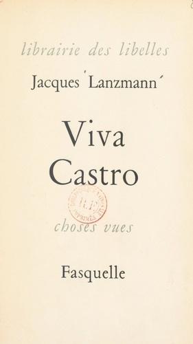 Viva Castro. Suivi de Trois vivats au Mexique
